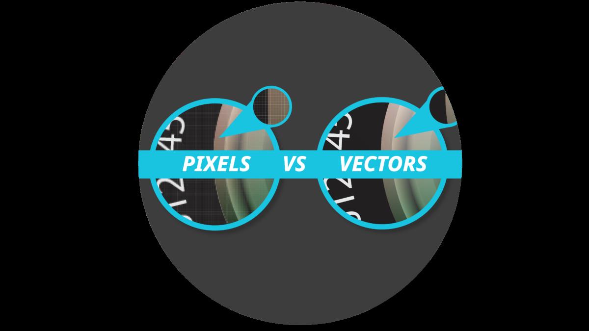 Size really does matter…Pixels vs Vector